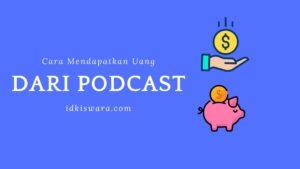 cara-mendapatkan-uang-dari-podcast