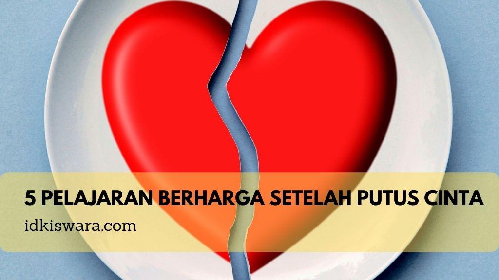 5 Pelajaran Berharga Setelah Putus Cinta 2