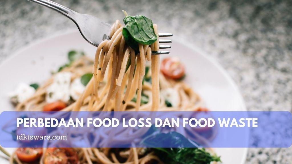 perbedaan-food-loss-dan-food-waste